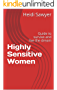 Highly Sensitive Women: Guide to survive and live the dream (English Edition)