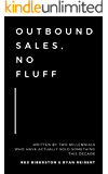 Outbound Sales, No Fluff: Written by two millennials who have actually sold something this decade.