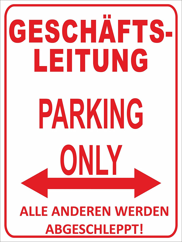 Alle Anderen Werden abgeschleppt Parking Only INDIGOS UG Alu-Dibond Parkplatzschild 32x24 cm schwarz//Silber Folienbeschriftung Gesch/äftsleitung