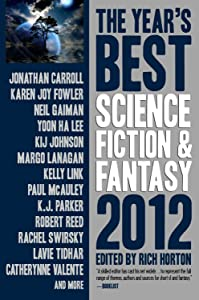 The Year's Best Science Fiction & Fantasy 2012 Edition (Year's Best Science Fiction and Fantasy)