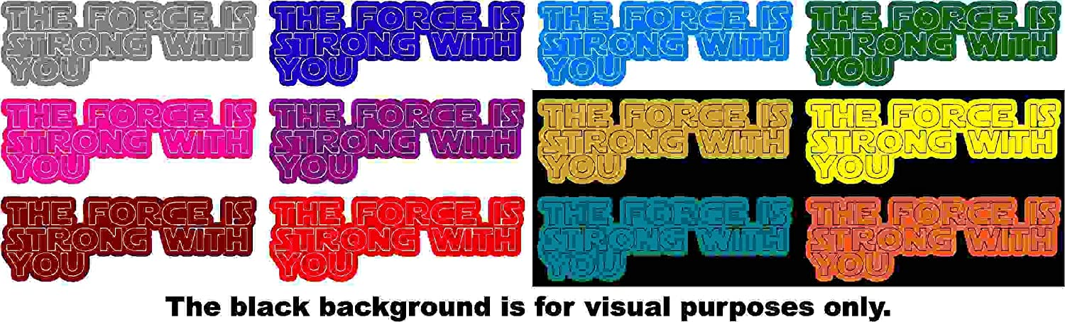 Saying The Force is Strong with you Decal Choose Color V and T Gifts
