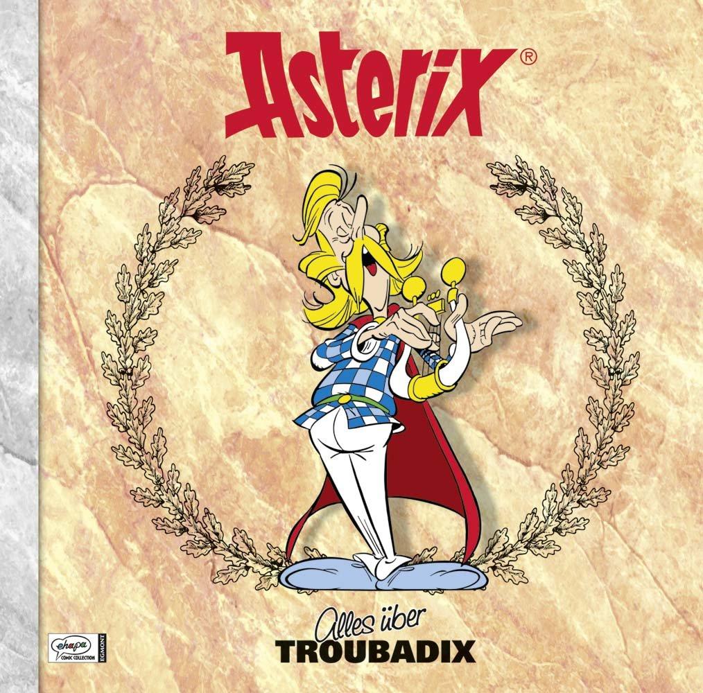 Asterix - Alles über Troubadix: Asterix-Characterbooks 08