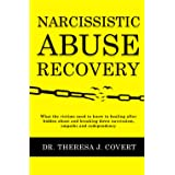 Narcissistic Abuse Recovery: Everything the victims need to know to healing after hidden abuse and breaking down narcissism,