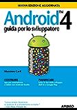 Android 4: Guida per lo sviluppatore (Guida completa)