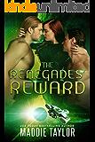 The Renegades' Reward
