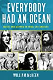Everybody Had an Ocean: Music and Mayhem in 1960s Los Angeles