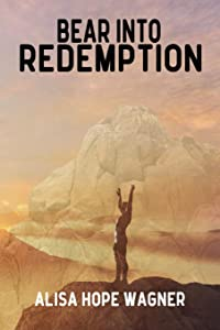 Bear into Redemption (The Onoma Series) (Volume 2)