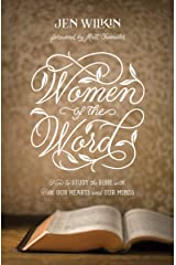 Women of the Word (Foreword by Matt Chandler): How to Study the Bible with Both Our Hearts and Our Minds Kindle Edition