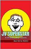 JV Superstar: A Christian College Odyssey