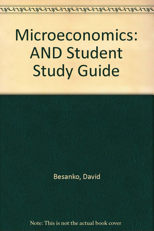 Microeconomics: AND Student Study Guide: Amazon.co.uk: David Besanko,  Ronald R. Braeutigam: 9780471758266: Books