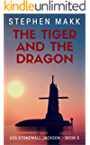 The Tiger and the Dragon (USS Stonewall Jackson Book 5)