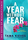 A Year Without Fear: 365 Days of Magnificence
