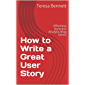 How to Write a Great User Story: Effortless Business Analysis Blog Series (English Edition)