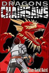 Dragons and Chainsaws: The Totally Knarly Poetry of Jonathan David Baird Kindle Edition