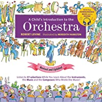 A Child's Introduction to the Orchestra (Revised and Updated): Listen to 37 Selections While You Learn About the…