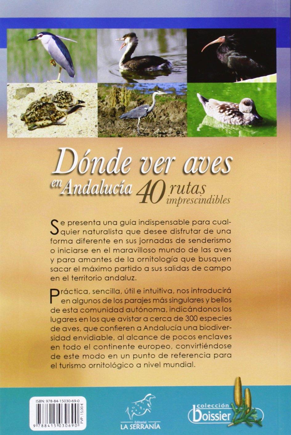 Dónde ver aves en Andalucía: 40 rutas imprescindibles: Amazon.es: Ignacio Molina Gil-Bermejo ; Sonia Ortega Virtud: Libros