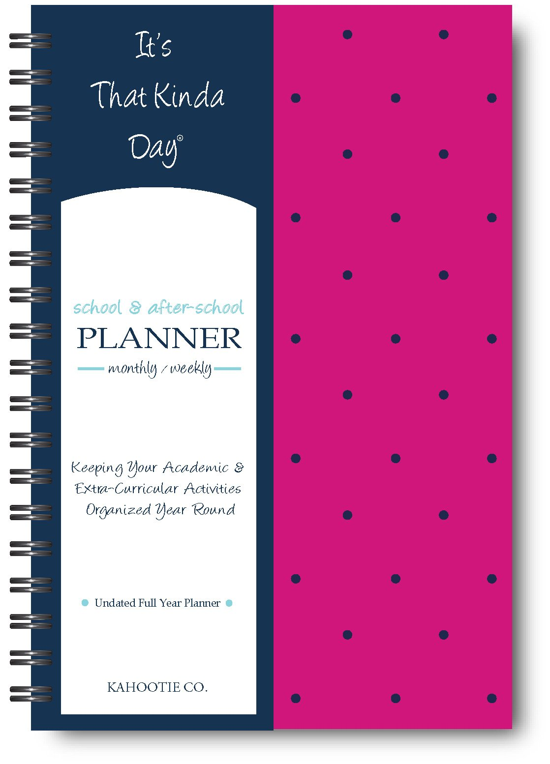 It's That Kinda Day- School & After-School Planner 6x9 (PINK POLKA DOTS)