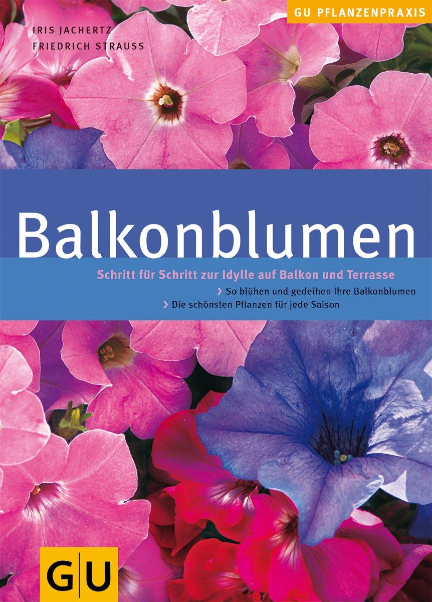 Balkonblumen Gu Praxisratgeber Garten Amazon De Iris Jachertz