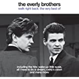 The Everly Brothers - Walk Right Back - The Very Best of