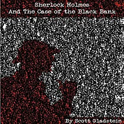 Sherlock Holmes and the Case of the Black Bank