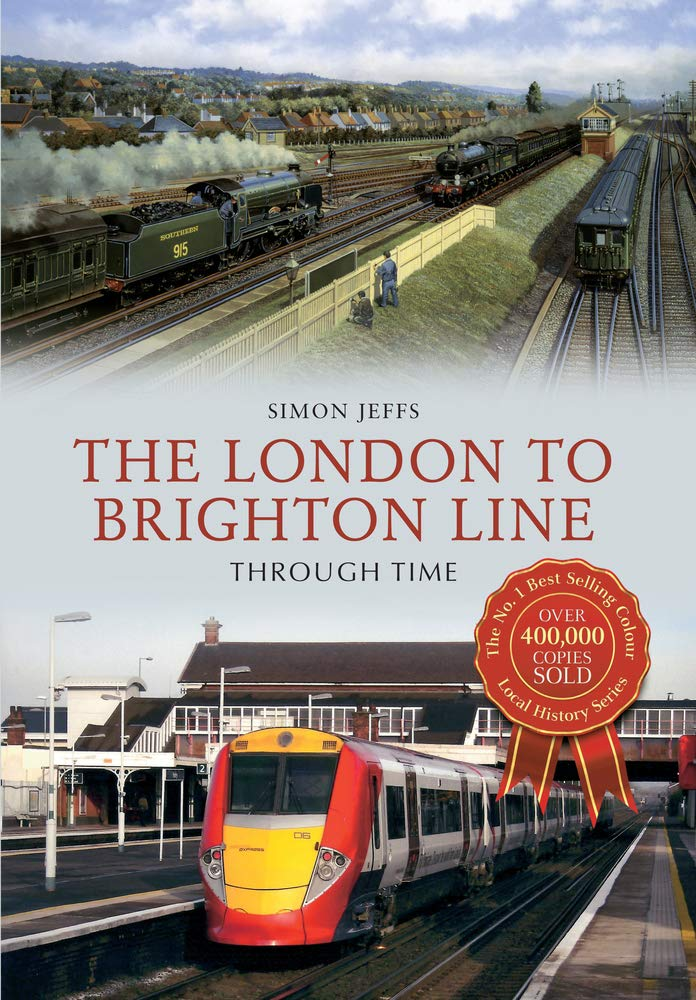 The London to Brighton Line Through Time - Livros na Amazon