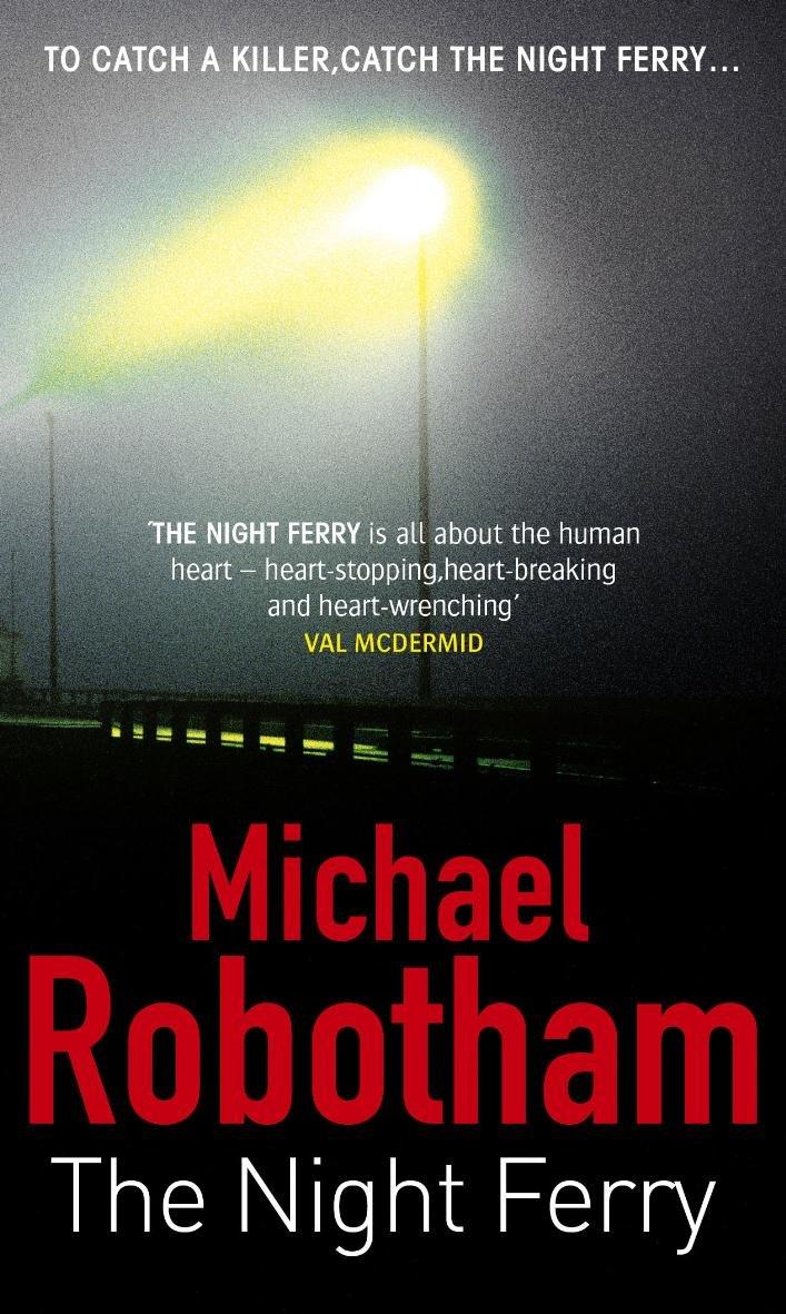 The Night Ferry Amazonca Michael Robotham Books