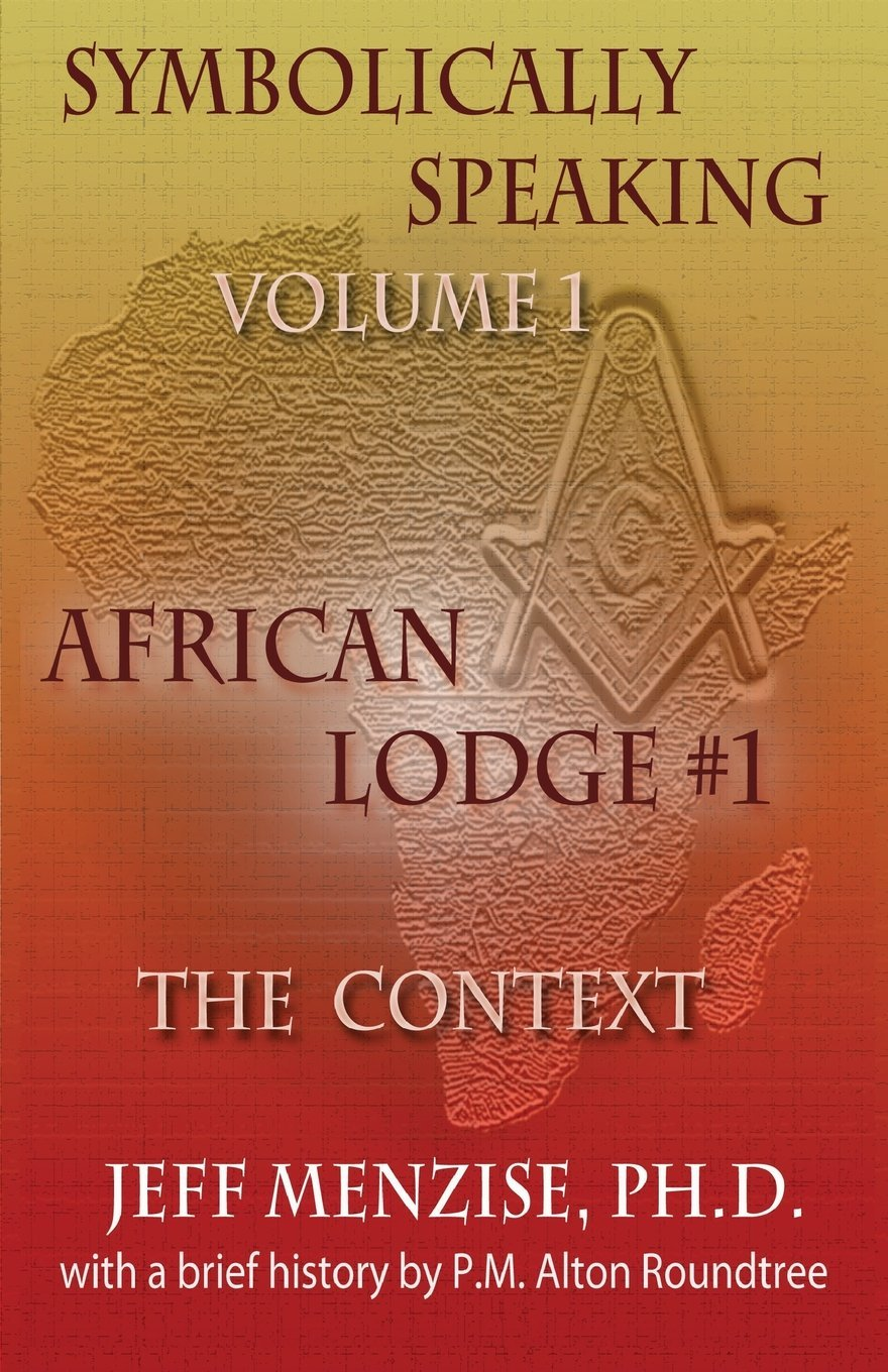 Read Online Symbolically Speaking Vol 1.: African Lodge #1, The Context PDF