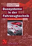 Bussysteme in der Fahrzeugtechnik: Protokolle und Standards (ATZ/MTZ-Fachbuch)