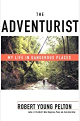 The Adventurist: My Life in Dangerous Places Paperback