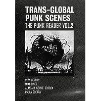 Trans-Global Punk Scenes: The Punk Reader Volume 2