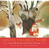 Santa's Favorite Story: Santa Tells the Story of the First Christmas