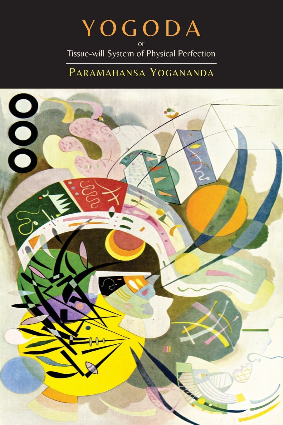 Download Yogoda: Or Tissue-Will System of Physical Perfection [Lessons I-III] pdf
