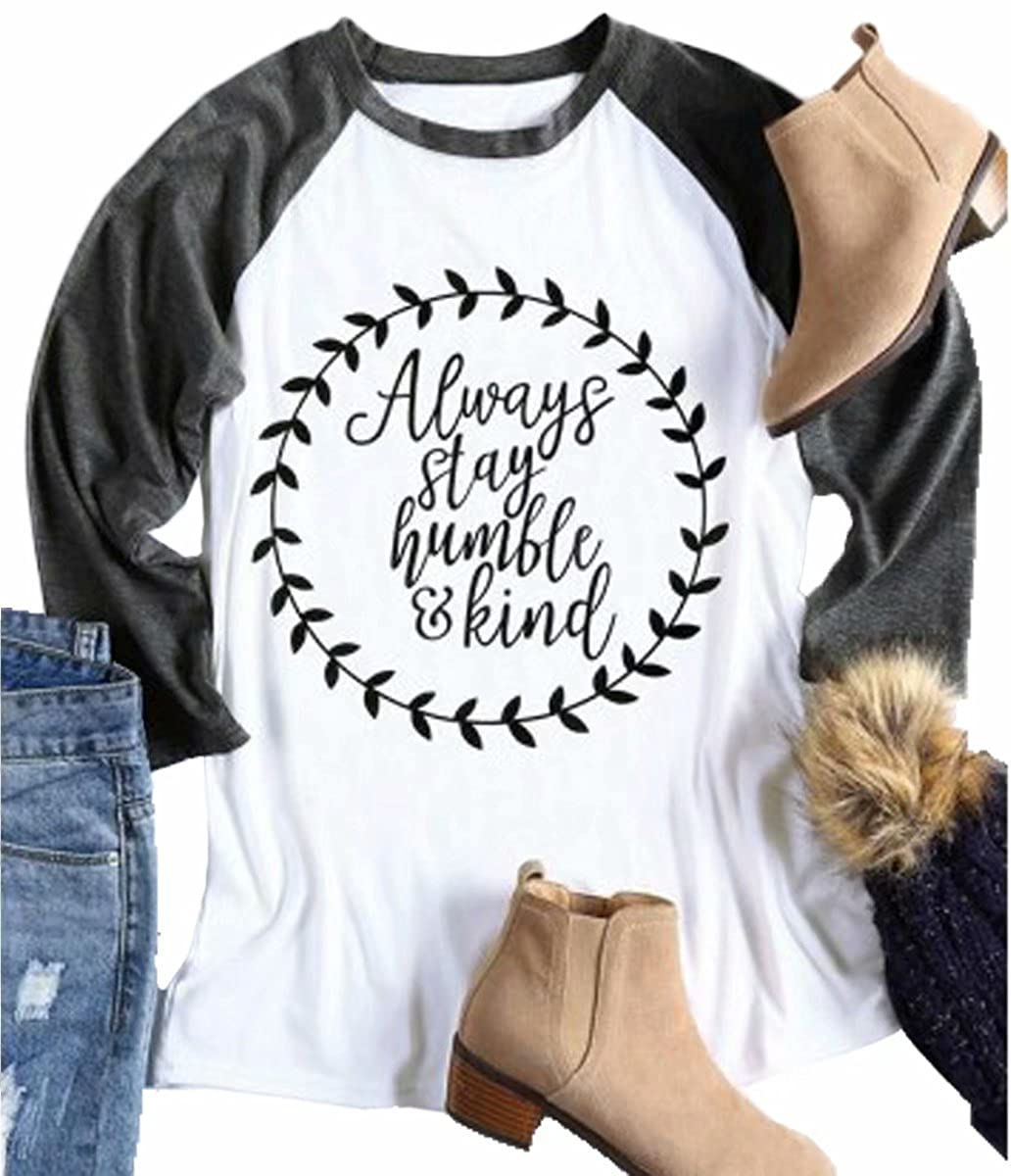 134acb543 Feature: Fashion and Casual design, Always Stay Humble And Kind, Funny  Letter Print Tee, Round Neck 3/4 sleeve. Autumn Casual Loose Fit O Neck  Raglan ...
