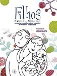 Filhos: Da gravidez aos 2 anos de idade: dos pediatras da Sociedade Brasileira de Pediatria para os pais
