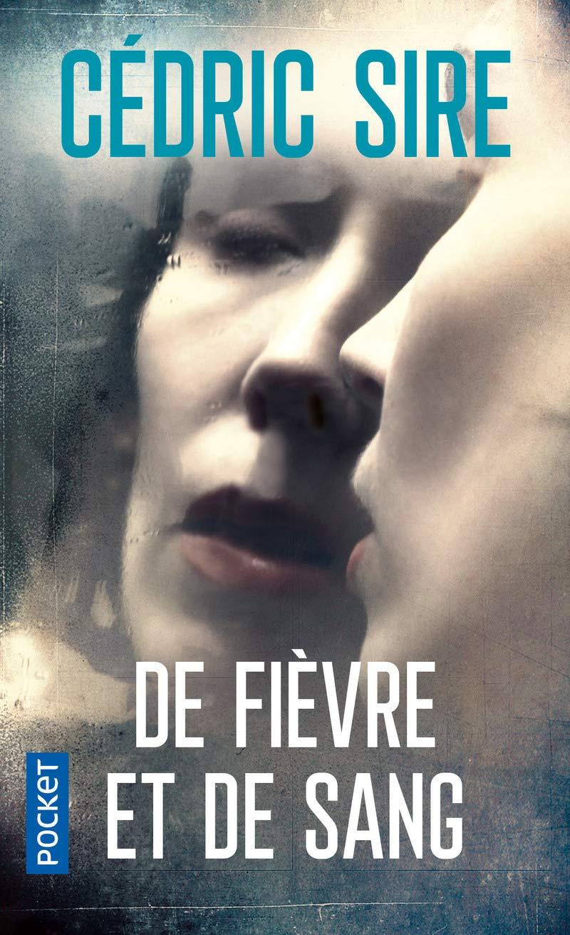 De fièvre et de sang: Amazon.fr: SIRE, Cédric: Livres