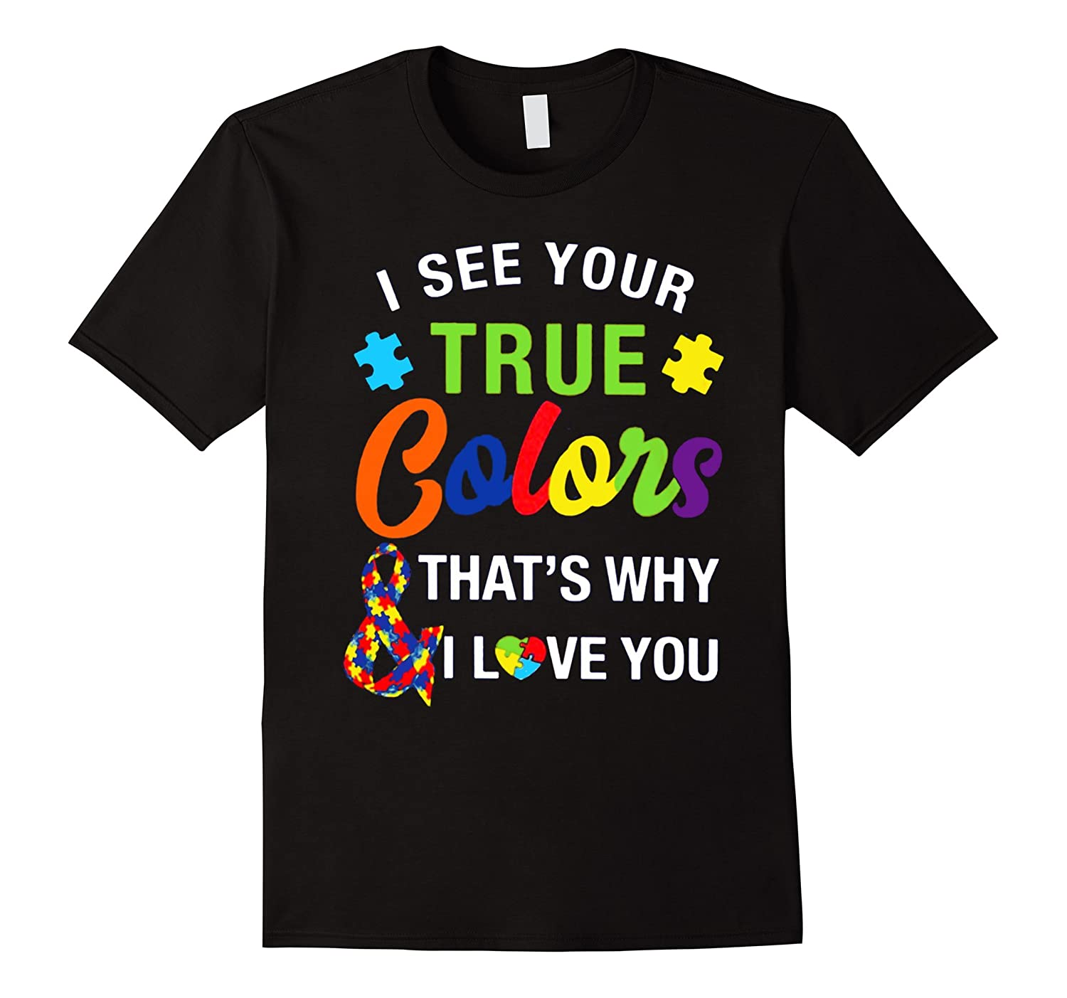 i see your true colors that i love you autistic mom t shirt-TH