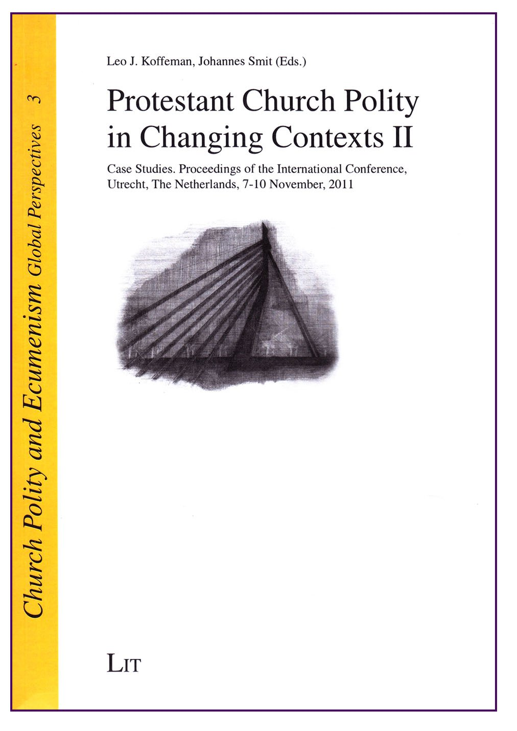Read Online Protestant Church Polity in Changing Contexts II: Case Studies. Proceedings of the International Conference, Utrecht, The Netherlands, 7-10 November, ... Polity and Ecumenism. Global Perspectives) ebook