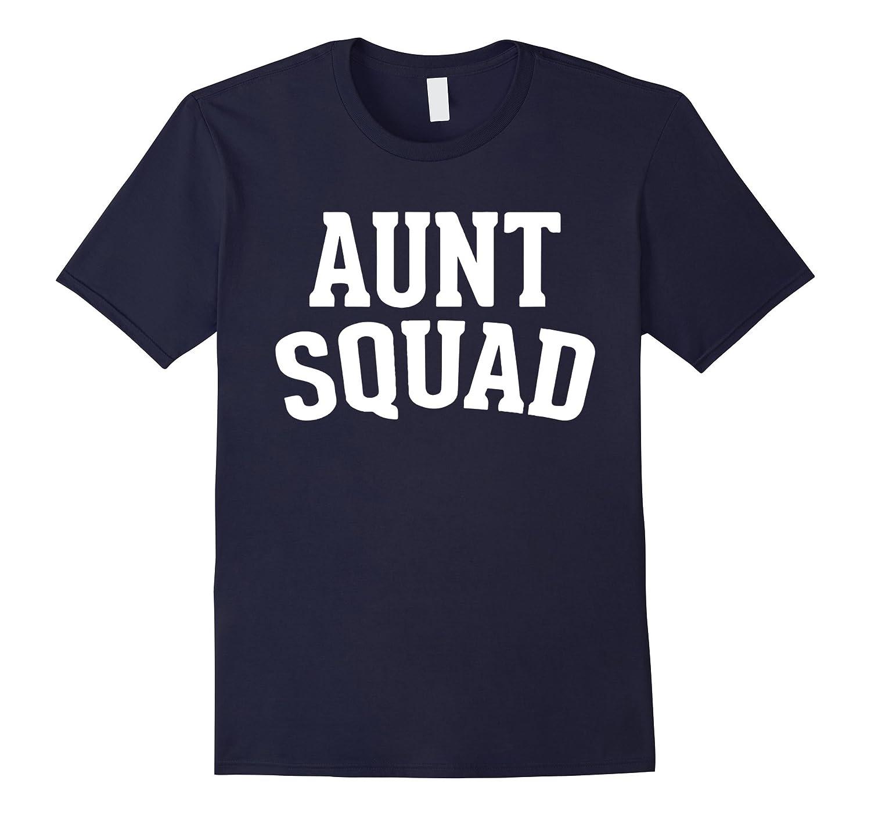 Aunt Squad Original T shirt 2016-TD
