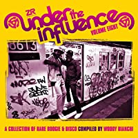 Under The Influence Volume Eight: A Collection Of Rare Boogie & Disco