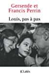 Louis pas à pas (Essais et documents)