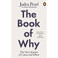 Book Of Why: The New Science Of Cause And Effect, The