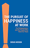 The Pursuit of Happiness at Work