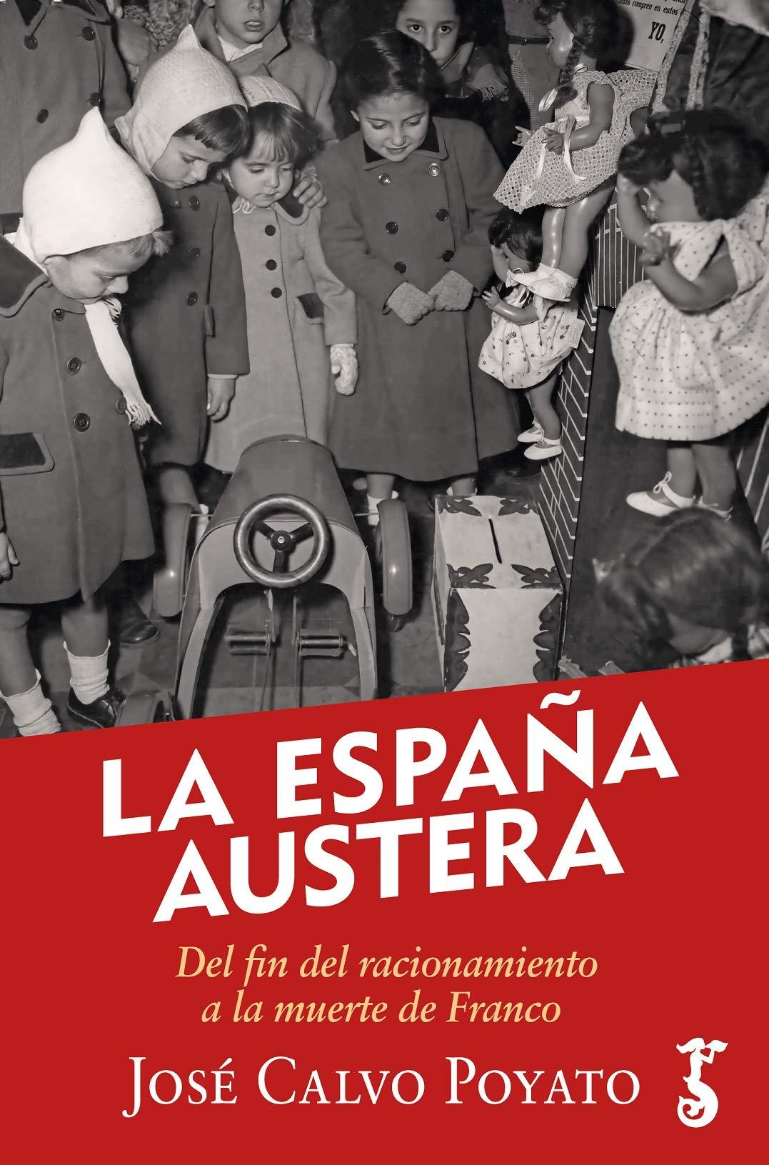 La España Austera: Amazon.es: Calvo Poyato, José: Libros