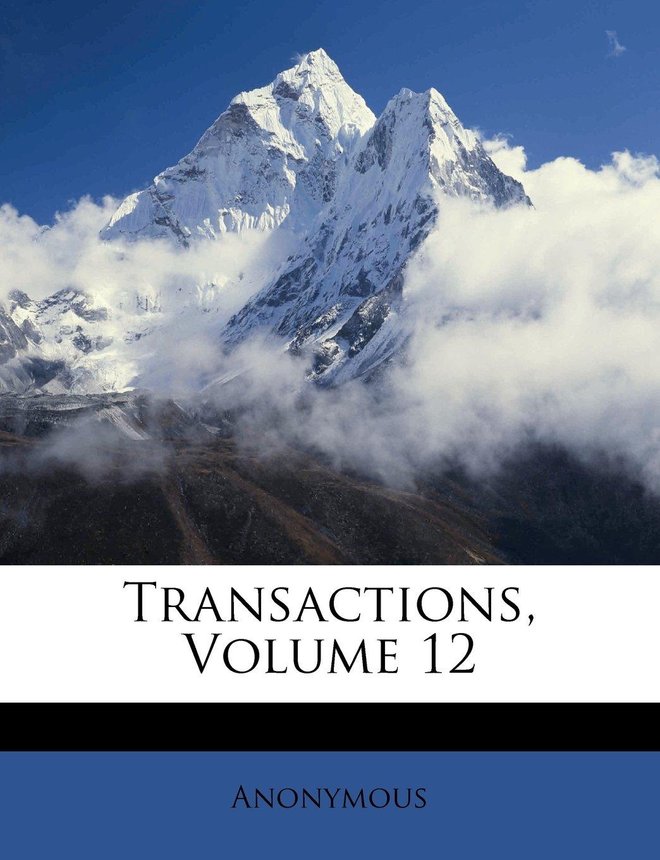 Transactions, Volume 12 pdf