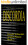 Discordia: Joseph Schneider Traitor Patriot; Book 2 (Joseph Schneider Traitor-Patriot 1)