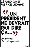 Un président ne devrait pas dire ça... (Hors collection littérature française)