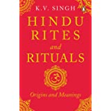 Hindu Rites And Rituals: Origins And Meanings