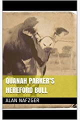 Quanah Parker's Hereford Bull Kindle Edition