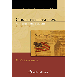 Constitutional Law: Principles and Policies (Aspen Treatise Series)