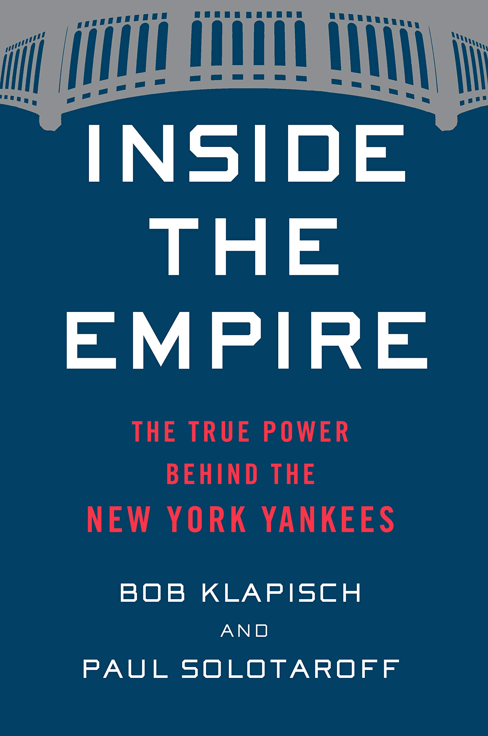 Inside the Empire  The True Power Behind the New York Yankees  Bob  Klapisch 51f4b8e31351